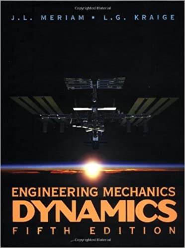 Engineering mechanics dynamics volume 2 j l meriam l g engineering mechanics dynamics volume 2 volume 2 edition fandeluxe Image collections