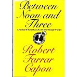 Between Noon and Three: A Parable of Romance, Law, and the Outrage of Grace