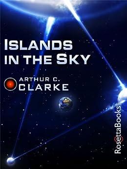 Islands in the Sky (Arthur C. Clarke Collection) by [Clarke, Arthur C.]