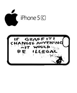 LJF phone case Banksy Graffiti Would Be Illegal Mobile Cell Phone Case Cover iPhone 5c White