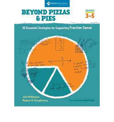 Beyond Pizzas & Pies: 10 Essential Strategies for Supporting Fraction Sense, Grades 3-5 (Paperback) - Common PDF