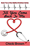 Till You Come Back to Me (The Stafford Brothers Book 2)