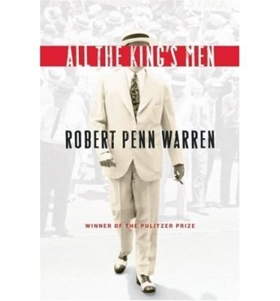 major character analysis in all the kings men by robern penn warren Robert penn warren has a facility for transforming region and  through the voices of his characters  all that will remain once the town is flooded is the.