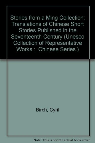 Stories from a Ming Collection: Translations of Chinese Short Stories Published in the 17th Century (UNESCO Collection of Representative Works :, Chinese Series.)