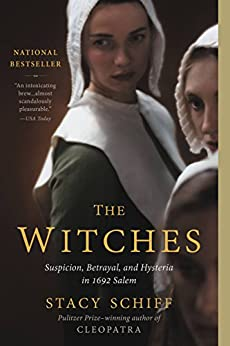 The Witches: Salem, 1692 by [Schiff, Stacy]