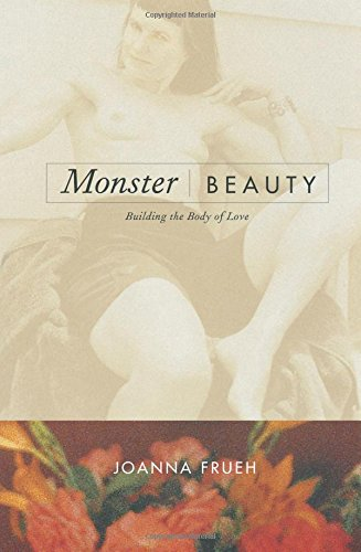 Monster/Beauty: Building the Body of Love