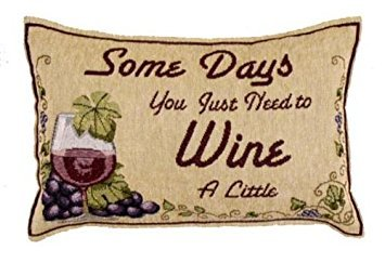 Tapestry Toss Decorative Pillow - Some Days You Just Need to Wine Decorative Tapestry Toss Pillow Made in the USA SKU PA-Little