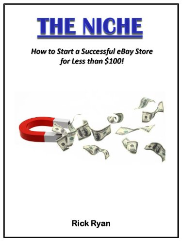 The Niche - How to Start a Successful eBay Store for Less Than $100