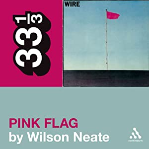 Wire's 'Pink Flag' (33 1/3 Series) Audiobook
