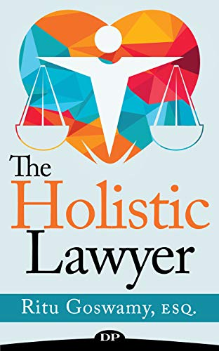 Pdf Law The Holistic Lawyer: Use Your Whole Brain to Work Smarter, Not Harder