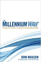 The Millennium Wave: Prosper (& Profit!) in a Future of Accelerating Change Hardcover