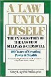 A Law unto Itself - The Untold Story of the Law Firm of Sullivan and Cromwell, Nancy Lisagor and Frank Lipsius, 0688048889