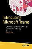Introducing Microsoft Teams: Understanding the
