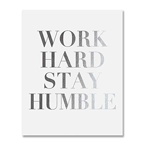 Work Hard Stay Humble Silver Foil Decor Wall Art Print Office Inspirational Motivational Quote Metallic Poster 5 inches x 7 inches