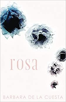Rosa por Barbara De La Cuesta epub