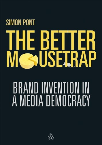 Download The Better Mousetrap: Brand Invention in a Media Democracy PDF
