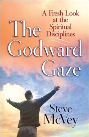Read Online The Godward Gaze: A Fresh Look at the Spiritual Disciplines pdf