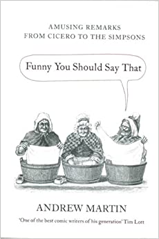 Book Funny You Should Say That: Amusing Remarks From Cicero to the Simpsons