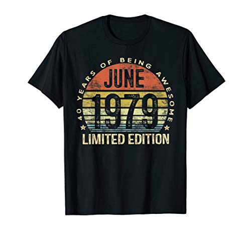 - Born June 1979 Limited Edition T-Shirt 40th Birthday Gifts