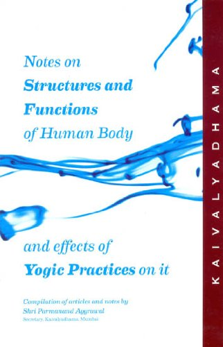 Notes on Structure & Functions of Human Body & effects of yogic practices on it [Apr 30, 1988] Dr shrikrishna
