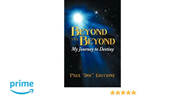 Beyond the Beyond My Journey to Destiny