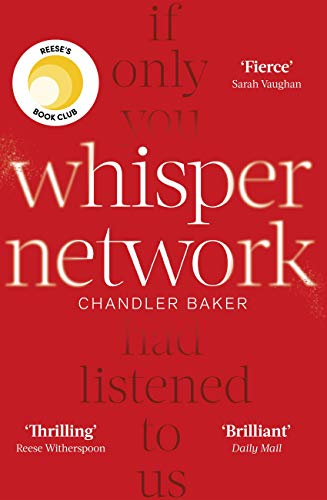 Whisper Network: A Reese Witherspoon x Hello Sunshine Book Club Pick por Chandler Baker