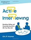 img - for Active Interviewing: Branding, Selling, and Presenting Yourself to Win Your Next Job (TEST series page) by Eric Kramer (2011-08-12) book / textbook / text book