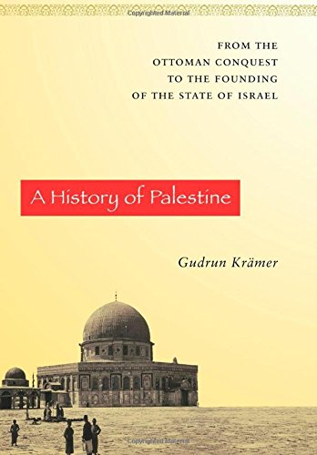 A History of Palestine: From the Ottoman Conquest to the