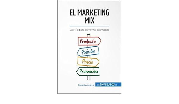 El marketing mix: Las 4Ps para aumentar sus ventas (Gestión y Marketing) eBook: 50MINUTOS.ES: Amazon.es: Tienda Kindle