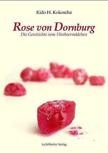 Rose von Dornburg: Die Geschichte vom Himbeermädchen