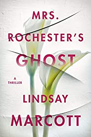 Mrs. Rochester's Ghost: A Thri