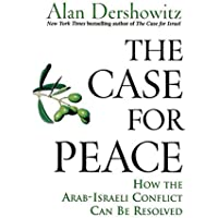 The Case for Peace: How the Arab–Israeli Conflict Can be Resolved