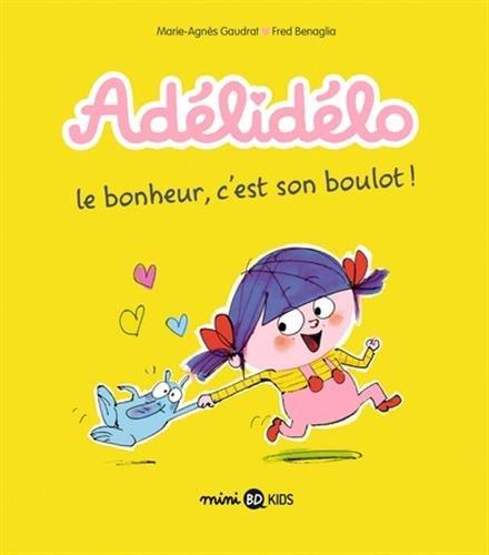Adélidélo, Tome 01: Le bonheur, c'est son boulot !
