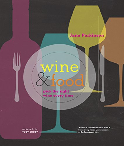 Wine & Food: Pick the right wine every time by Jane Parkinson