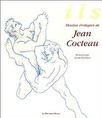 Ils : Dessins érotiques de Cocteau par Cocteau