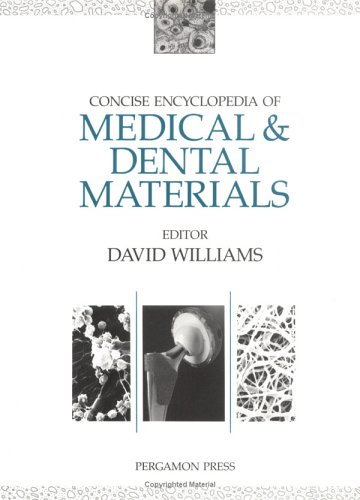 Concise Encyclopedia of Medical and Dental Materials (Advances in Materials Sciences and Engineering) by Pergamon