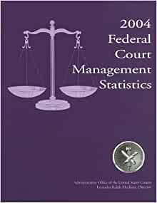 2004 federal court management statistics administrative office of the united states courts - Us courts administrative office ...