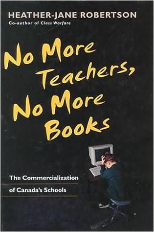 No More Teachers, No More Books: The Commercialization of Canada's Schools