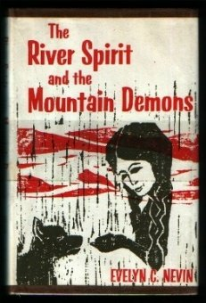 The River Spirit and the Mountain Demons, Nevin, Evelyn C.