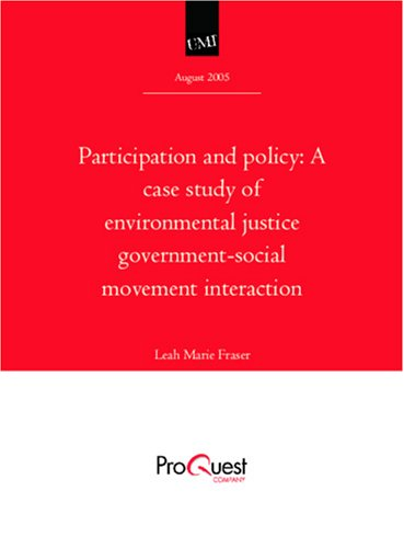 Participation and policy: A case study of environmental justice government-social movement interaction Participation and policy: A case study of environmental justice government-social movement interaction