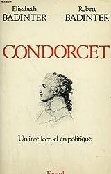 Condorcet, 1743-1794: Un intellectuel en politique (French Edition)