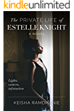 The Private Life of Estelle Knight: Lights, Camera, Infatuation