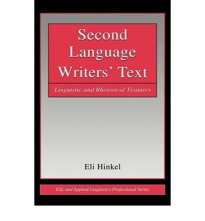 Download [(Second Language Writers' Text: Linguistic and Rhetorical Features)] [Author: Eli Hinkel] published on (February, 2002) PDF