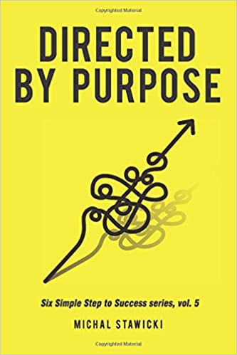 Directed by purpose how to focus on work that matters ignore directed by purpose how to focus on work that matters ignore distractions and manage your attention over the long haul six simple steps to success fandeluxe Image collections