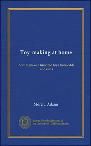 Ebook téléchargement gratuit fichier jar Toy-making at home: how to make a hundred toys from odds and ends (French Edition) iBook