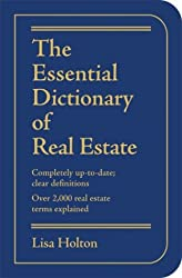 The Essential Dictionary of Real Estate: Completely Up-to-Date; Over 3,000 Real Estate Terms Explained