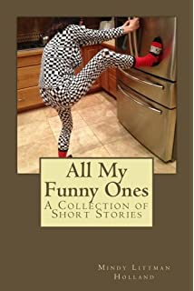 All My Funny Ones: A Collection of Short Stories