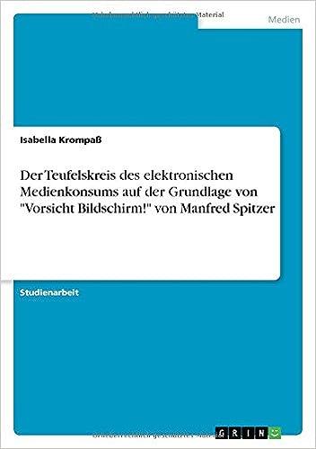 Book Der Teufelskreis des elektronischen Medienkonsums auf der Grundlage von