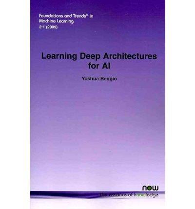 [(Learning Deep Architectures for AI )] [Author: Yoshua Bengio] [Nov-2009]