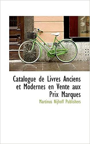 Catalogue De Livres Anciens Et Modernes En Vente Aux Prix